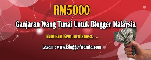 Ganjaran Wang Tunai RM5000 untuk Blogger