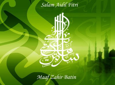 Selamat Hari Raya Aidilfitri, Maaf Zahir dan Batin